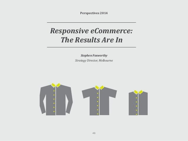 Responsive eCommerce: The Results Are In The debate regarding how best to provide a mobile-optimised shopping experience f...