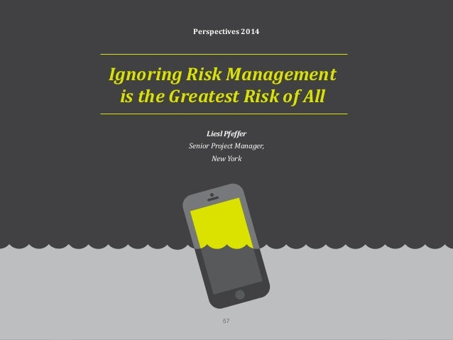 Ignoring Risk Management is the Greatest Risk of All As anyone working in digital knows, things go wrong. Sticking your he...