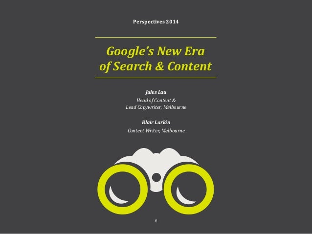 7 Perspectives 2014 In August 2013, Google quietly switched on its new search algorithm without much fanfare. Aptly named ...