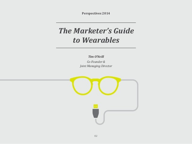 The Marketers Guide to Wearables As I sit here drafting this, glancing at my wrist hardware to check how much activity I'v...