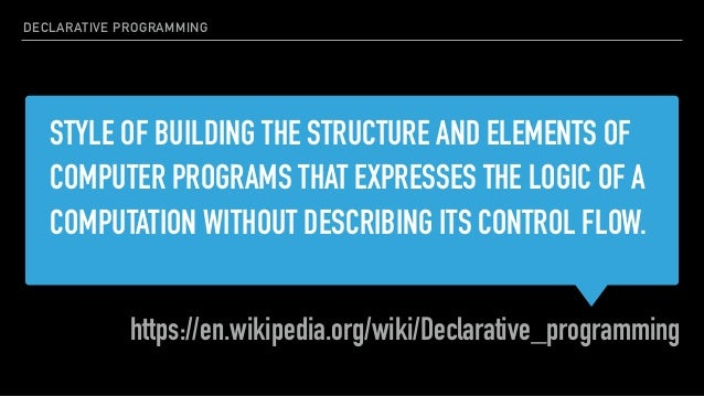 STYLE OF BUILDING THE STRUCTURE AND ELEMENTS OF COMPUTER PROGRAMS THAT EXPRESSES THE LOGIC OF A COMPUTATION WITHOUT DESCRI...