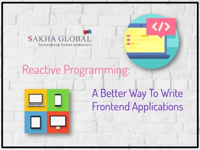 Reactive Programming - A Better Way to Write Frontend Applications