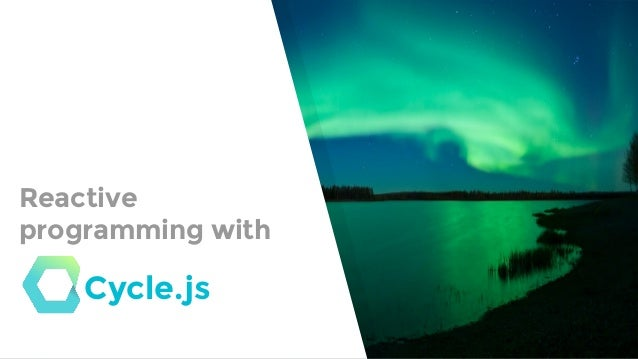Reactive programming with Cycle.js