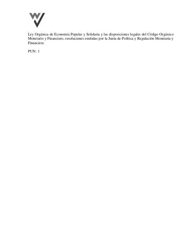 Ley Orgánica de Economía Popular y Solidaria y las disposiciones legales del Código Orgánico Monetario y Financiero, resol...