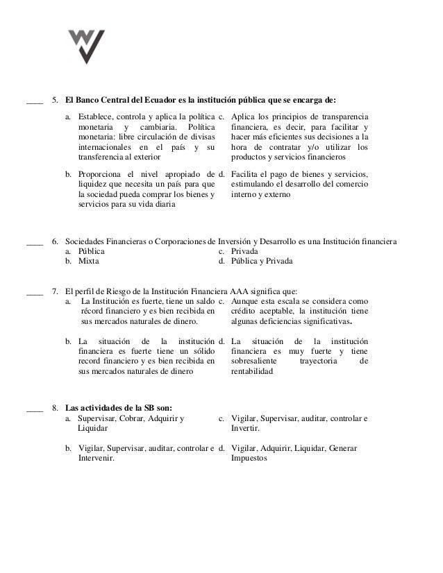 ____ 5. El Banco Central del Ecuador es la institución pública que se encarga de: a. Establece, controla y aplica la polít...
