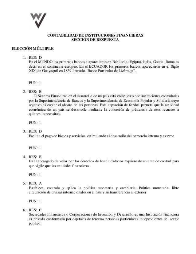 CONTABILIDAD DE INSTITUCIONES FINANCIERAS SECCIÓN DE RESPUESTA ELECCIÓN MÚLTIPLE 1. RES: D En el MUNDO los primeros bancos...