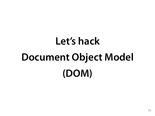 Let's hack Document Object Model (DOM) 11