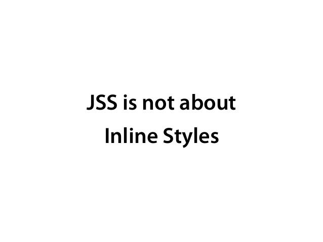 JSS generates a real CSS from JavaScript