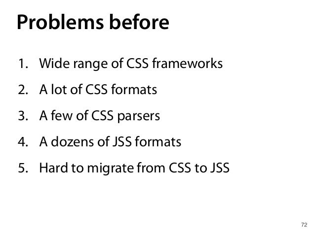 PreJSS ecosystem 76 1. Loader for webpack to use CSS styles as JSS 2. Babel plugin to transform PreJSS Styles Declarations...