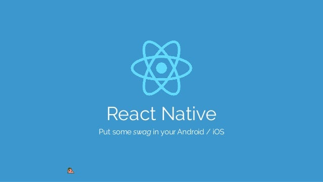 React Native Put some swag in your Android / iOS