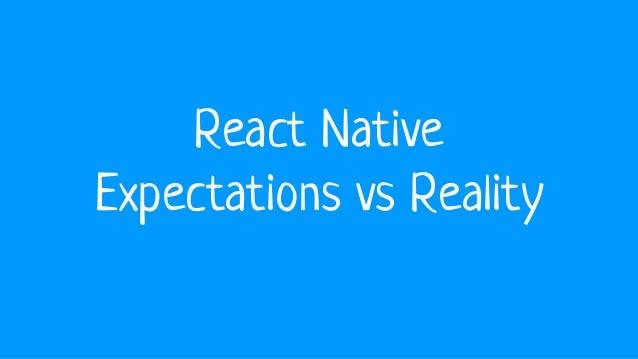 React Native Expectations vs Reality