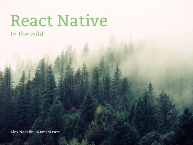 React Native In the wild Alex Nadalin - Namshi.com