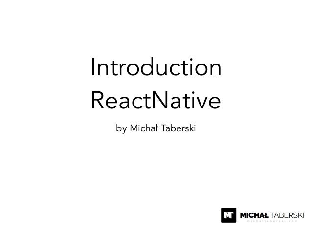 Introduction ReactNative by Michał Taberski