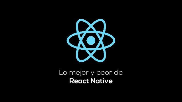 Lo mejor y peor de React Native