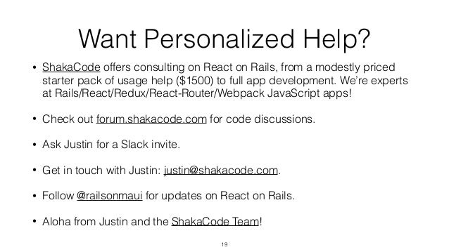 Want Personalized Help? • ShakaCode offers consulting on React on Rails, from a modestly priced starter pack of usage help...