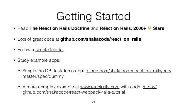 Getting Started • Read The React on Rails Doctrine and React on Rails, 2000+ 🌟 Stars • Lots of great docs at github.com/sh...