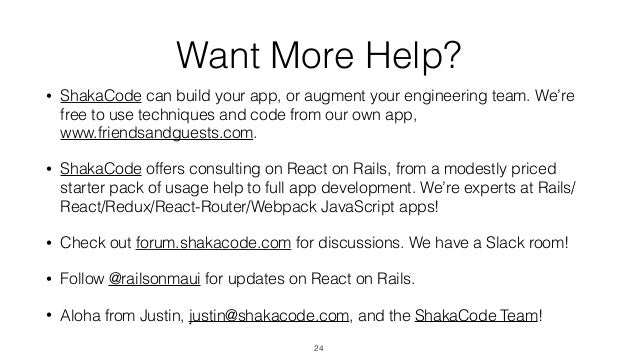 Want More Help? • ShakaCode can build your app, or augment your engineering team. We're free to use techniques and code fr...
