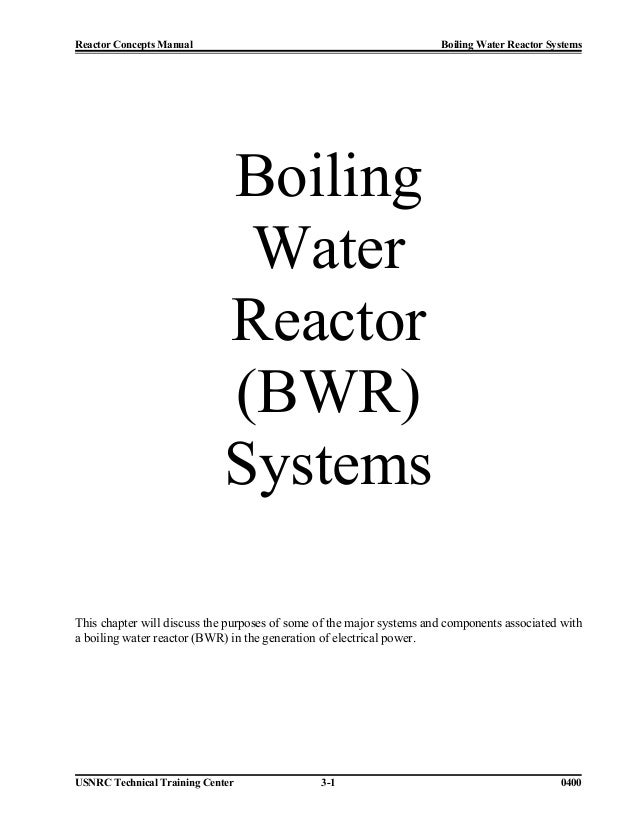 Reactor Concepts Manual                                               Boiling Water Reactor Systems                       ...