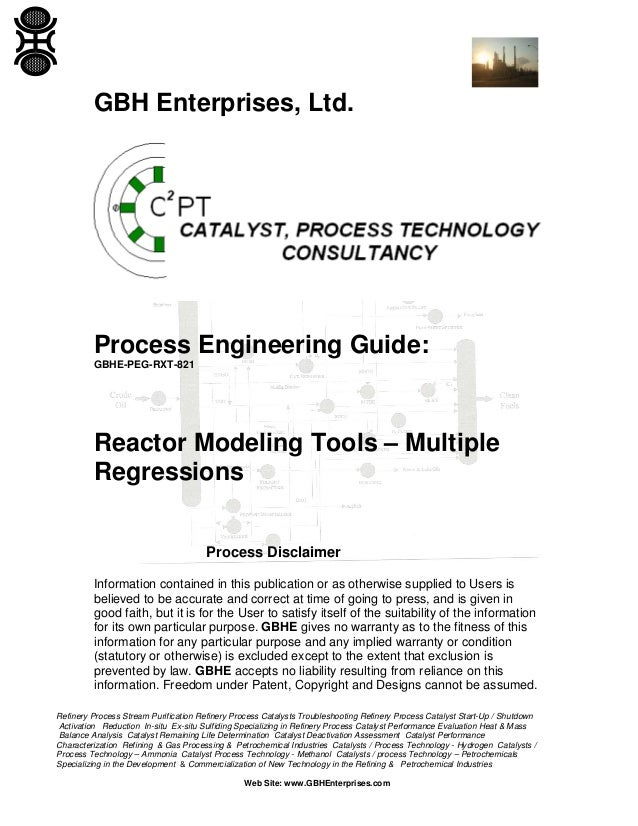 GBH Enterprises, Ltd.  Process Engineering Guide: GBHE-PEG-RXT-821  Reactor Modeling Tools – Multiple Regressions Process ...