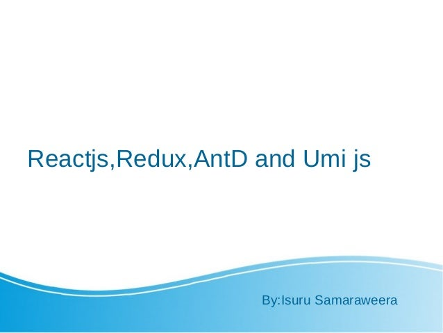 React Redux AntD and Umi js