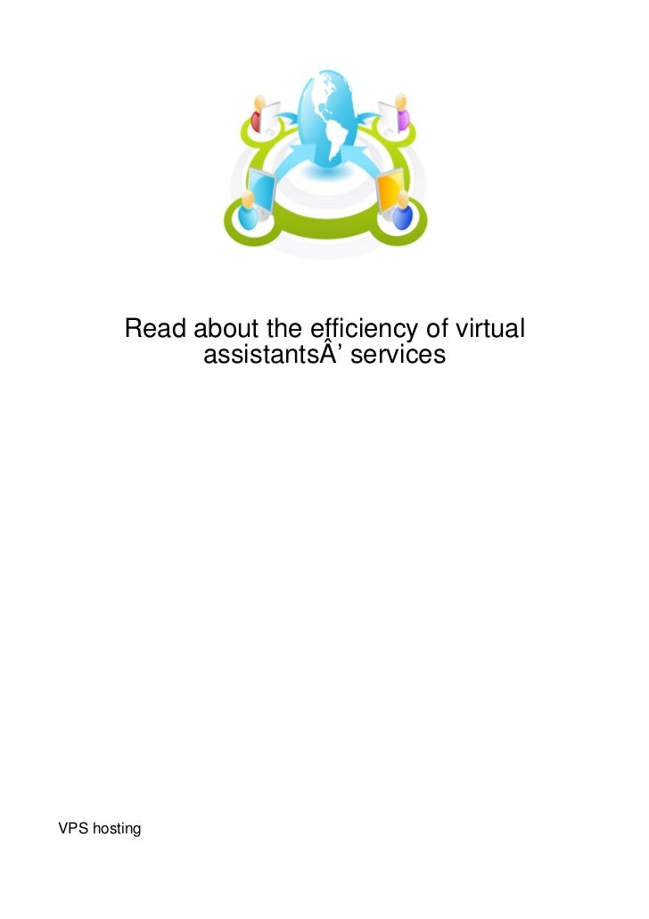 Read about the efficiency of virtual              assistantsÂ' servicesVPS hosting
