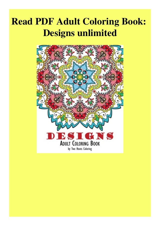 Read PDF Adult Coloring Book Designs Unlimited