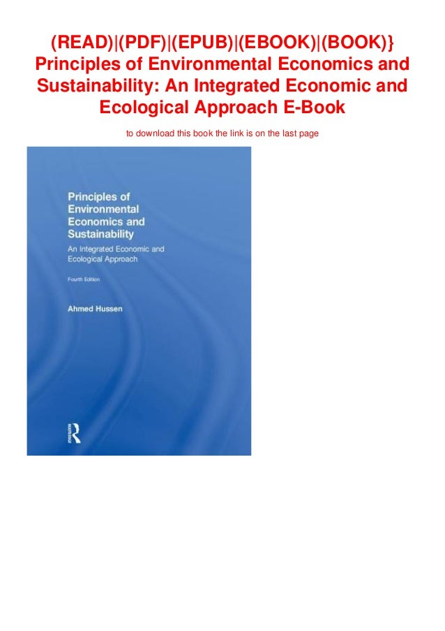 Principles of Environmental Economics and Sustainability An Integrated Economic and Ecological Approach
