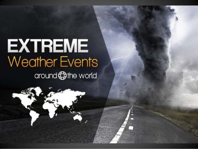 Extreme Weather Events Around The World