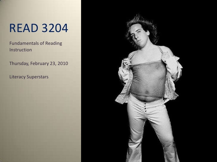 READ 3204 <br />Fundamentals of Reading <br />Instruction<br />Thursday, February 23, 2010<br />Literacy Superstars<br />