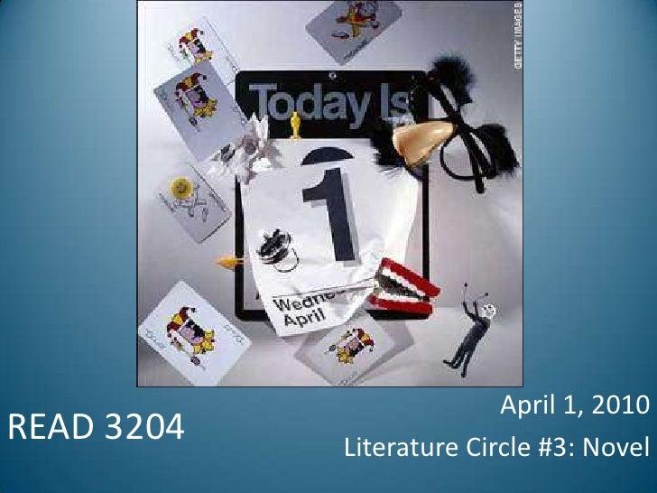 READ 3204<br />April 1, 2010<br />Literature Circle #3: Novel<br />