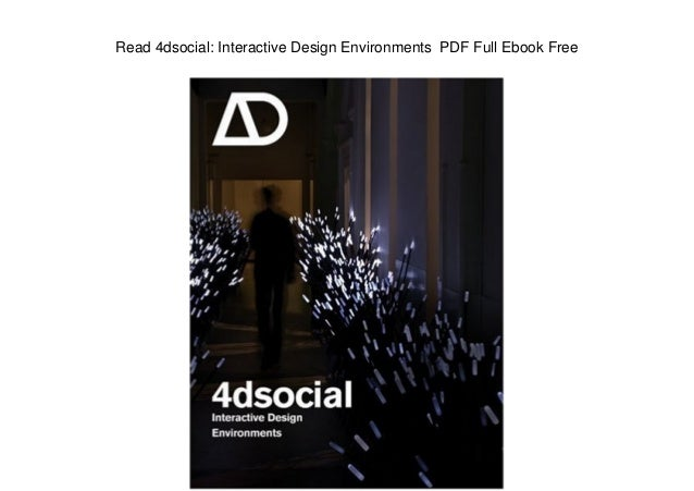 Read 4dsocial: Interactive Design Environments PDF Full Ebook Free