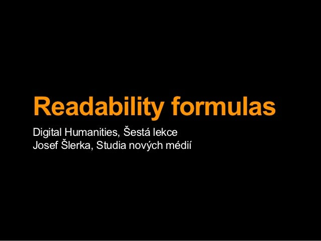 Readability formulasDigital Humanities, Šestá lekceJosef Šlerka, Studia nových médií