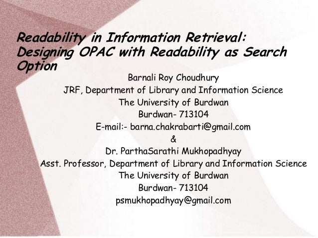 Readability in Information Retrieval: Designing OPAC with Readability as Search Option  Barnali Roy Choudhury JRF, Departm...