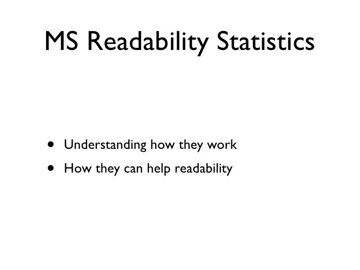 MS Readability Statistics   •   Understanding how they work •   How they can help readability