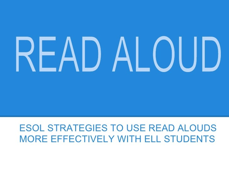 ESOL STRATEGIES TO USE READ ALOUDSMORE EFFECTIVELY WITH ELL STUDENTS