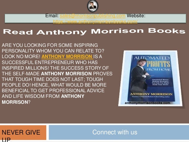ARE YOU LOOKING FOR SOME INSPIRING PERSONALITY WHOM YOU CAN RELATE TO? LOOK NO MORE! ANTHONY MORRISON IS A SUCCESSFUL ENTR...