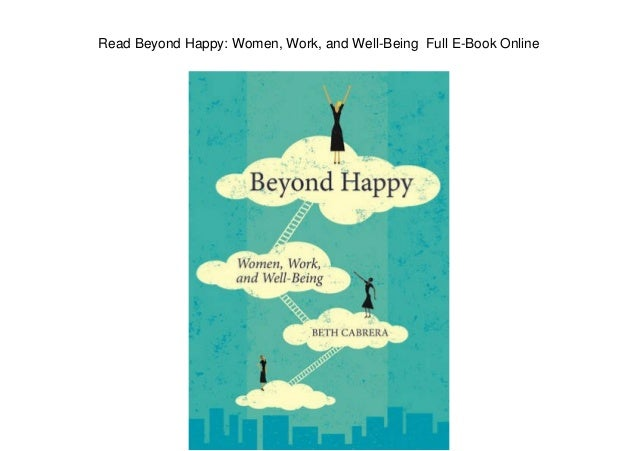 Read Beyond Happy: Women, Work, and Well-Being Full E-Book Online