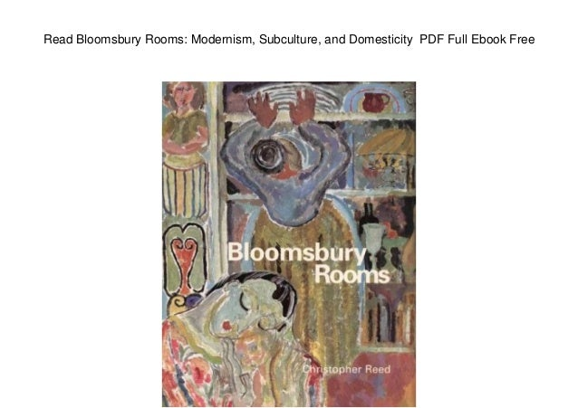 Read Bloomsbury Rooms: Modernism, Subculture, and Domesticity PDF Full Ebook Free