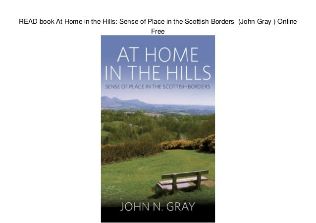 READ book At Home in the Hills: Sense of Place in the Scottish Borders (John Gray ) Online Free