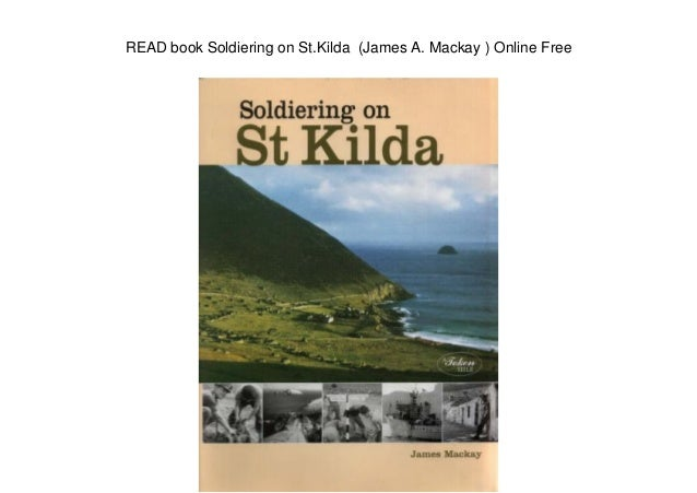READ book Soldiering on St.Kilda (James A. Mackay ) Online Free