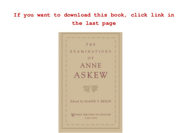 READ book The Examinations of Anne Askew (Women Writers in English 1350-1850)  (Anne Askew ) Online Free