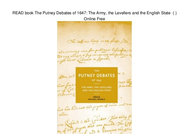 the putney debates of 1647 essay The putney debates were a series of discussions between  since at least july 1647 the debates opened on 28 october and were  of the clarke papers.