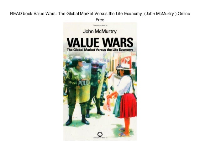 read book value wars the global market versus the life economy joh. Black Bedroom Furniture Sets. Home Design Ideas