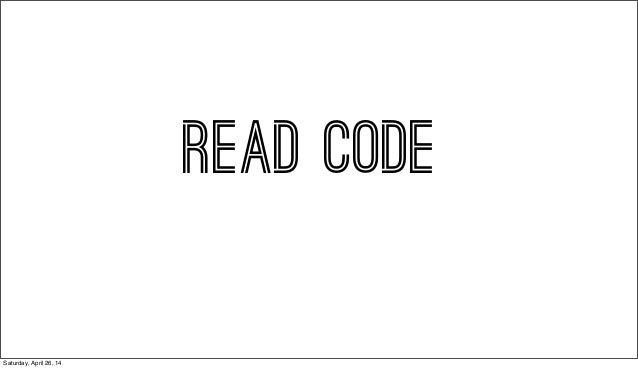 READ CODE Saturday, April 26, 14