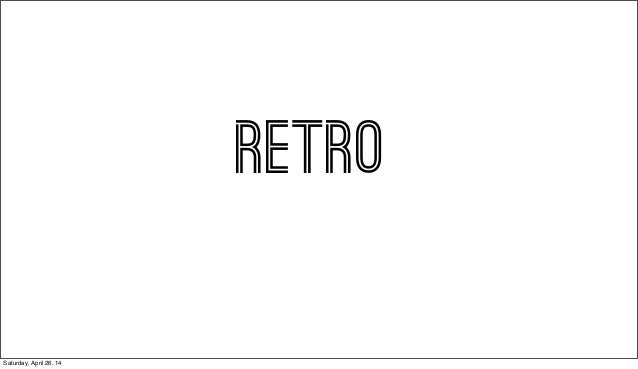 RETRO Saturday, April 26, 14