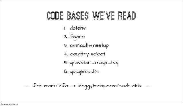 --- for more info --> bloggytoons.com/code-club --- 1. dotenv 2. figaro 3. omniauth-meetup 4. country select 5. gravatar_i...
