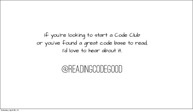 If you're looking to start a Code Club or you've found a great code base to read, I'd love to hear about it. @readingcodeg...