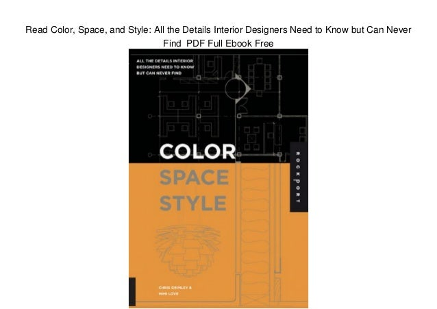 Read Color, Space, and Style: All the Details Interior Designers Need to Know but Can Never Find PDF Full Ebook Free