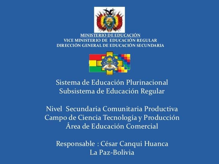 MINISTERIO DE EDUCACIÓN      VICE MINISTERIO DE EDUCACIÓN REGULAR   DIRECCIÓN GENERAL DE EDUCACIÓN SECUNDARIA   Sistema de...