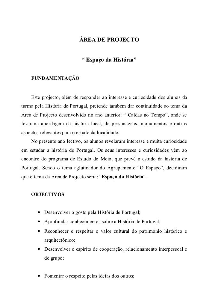 """ÁREA DE PROJECTO                             """" Espaço da História""""    FUNDAMENTAÇÃO    Este projecto, além de responder ao..."""